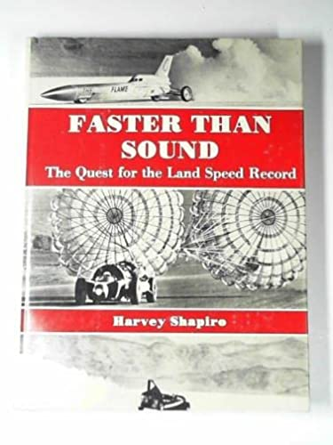Faster Than Sound: The Quest for the Land Speed Record: Shapiro, Harvey