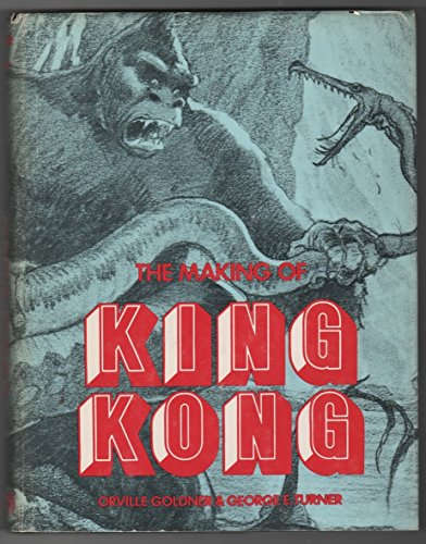 9780498015106: The Making of King Kong: The Story Behind a Film Classic