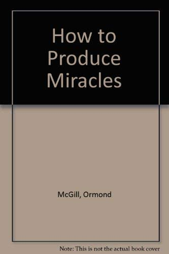 9780498015533: How to Produce Miracles