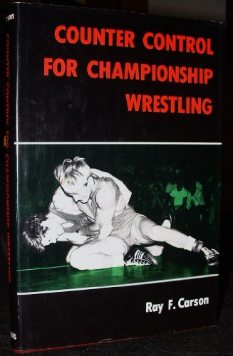 9780498016332: Counter Control for Championship Wrestling