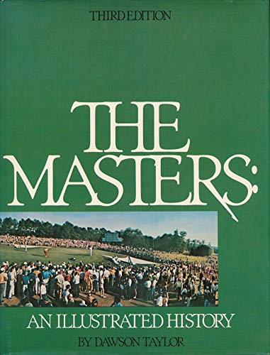 The Masters: An Illustrated History (9780498016615) by Dawson Taylor