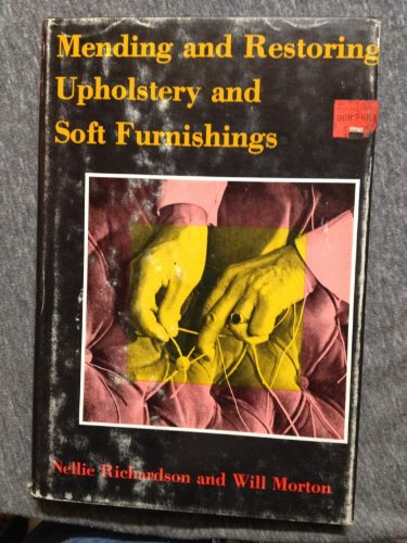 Mending and Restoring Upholstery and Soft Furnishings