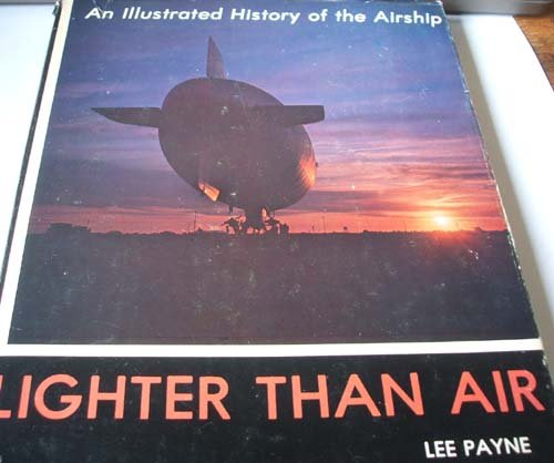 9780498017520: Lighter Than Air: Illustrated History of the Airship