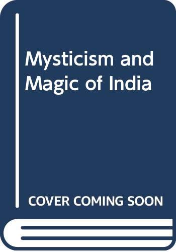 The mysticism and magic of India (0498018083) by McGill, Ormond