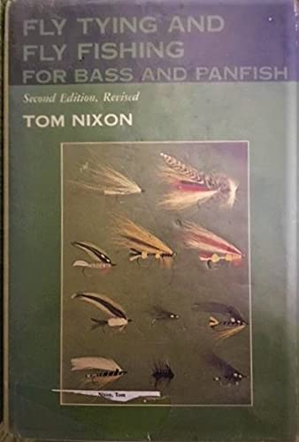 Fly Tying and Fly Fishing for Bass and Panfish: Nixon, Tom