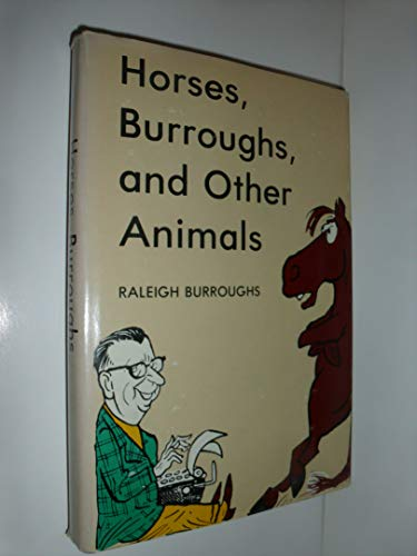 9780498018336: Horses, Burroughs and Other Animals
