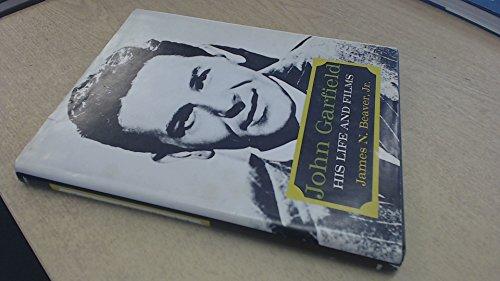 John Garfield His Life and Films: Beaver, James N., Jr.
