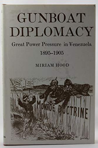 9780498019463: Title: Gunboat Diplomacy 18951905 Great Power Pressure in