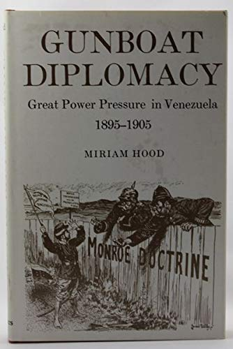 9780498019463: Gunboat Diplomacy 1895-1905: Great Power Pressure in Venezuela