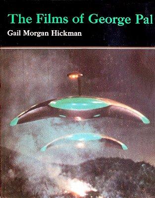 Films of George Pal: G.M. Hickman