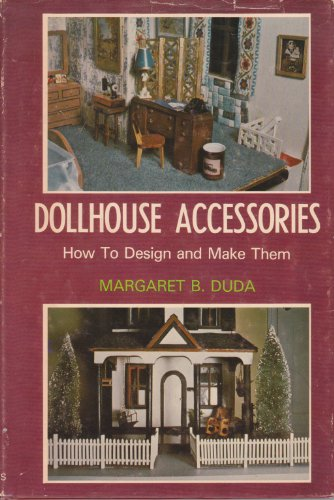 9780498019753: Dollhouse Accessories; How to Design and Make Them,