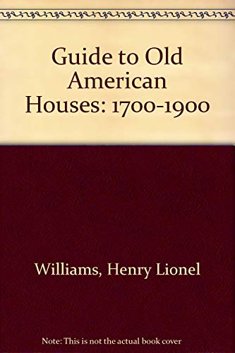 9780498019760: A Guide to Old American Houses 1700-1900