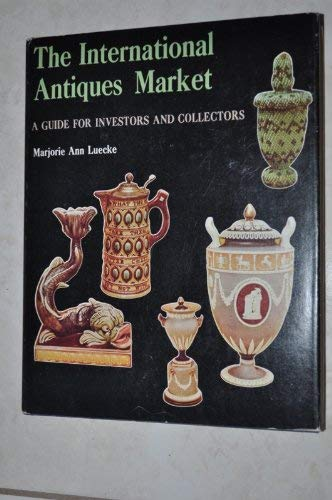 International Antiques Market: Guide for Investors and: Luecke, Marjorie Ann