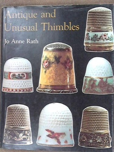 Antique and Unusual Thimbles: Rath, Jo Anne