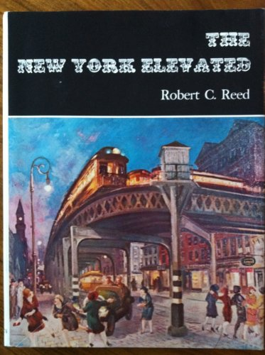 New York Elevated: Robert C. Reed