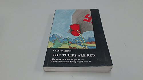 The Tulips Are Red: Rose, Leesha