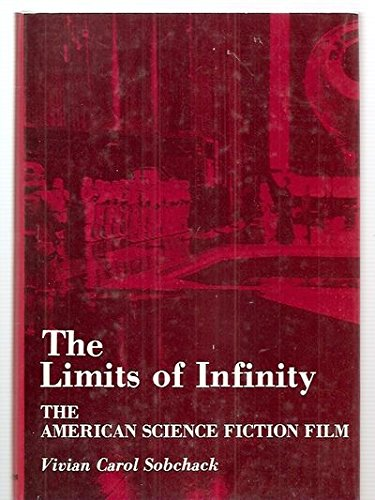 9780498022104: The Limits of Infinity: The American Science Fiction Film 1950-75