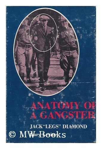 "Anatomy of a Gangster; Jack ""Legs"" Diamond: Levine, Gary"