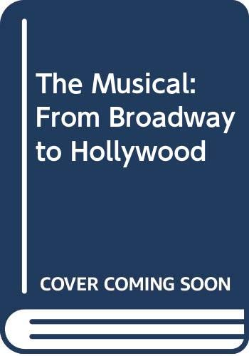 9780498022821: The Musical: From Broadway to Hollywood
