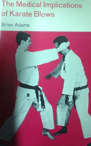 The Medical Implications of Karate Blows: Adams. Brian