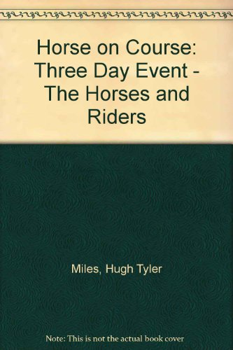 9780498023019: Horse on Course: Three Day Event - The Horses and Riders