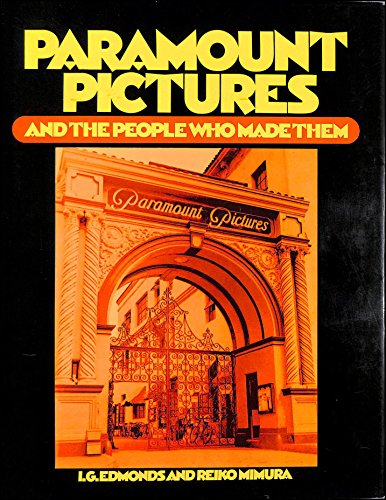 Paramount Pictures and the People Who Made Them: Edmonds, I.G. & Reiko Mimura