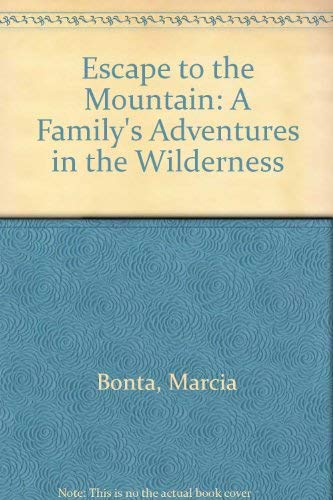 9780498023651: Escape to the Mountain: A Family's Adventures in the Wilderness