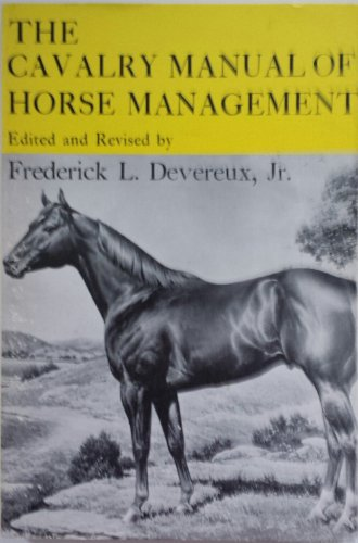 9780498023712: The Cavalry Manual of Horse Management