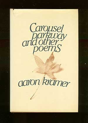 Carousel Parkway and Other Poems: Kramer, Aaron