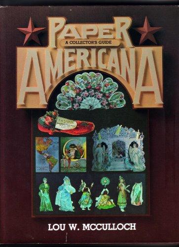 PAPER AMERICANA: A Collector's Guide: McCulloch, Lou W.