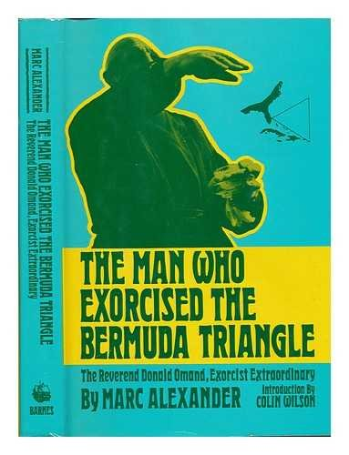 The Man Who Exorcised the Bermuda Triangle (0498024679) by Alexander, Marc