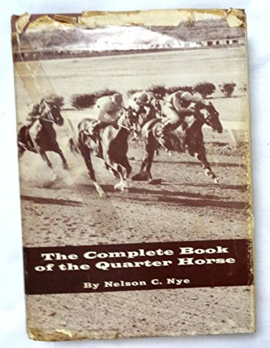 9780498061004: The Complete Book of the Quarter Horse: A Breeder's Guide and Turfman's Reference
