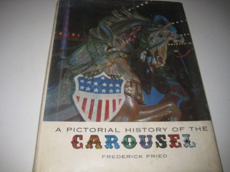 9780498061707: Pictorial History of the Carousel