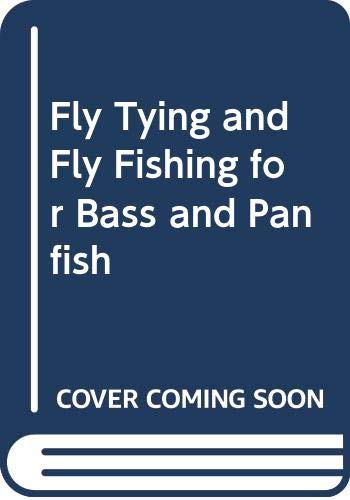 9780498066504: Fly Tying and Fly Fishing for Bass and Panfish