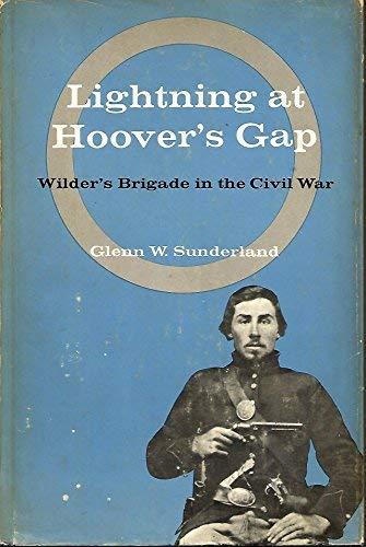 Lightning at Hoover's Gap: The Story of: Sunderland, Glenn W.