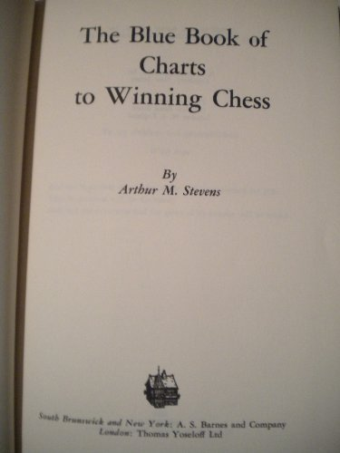 9780498068713: The Blue Book of Charts to Winning Chess