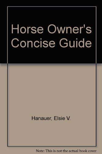 The Horse Owner's Concise Guide