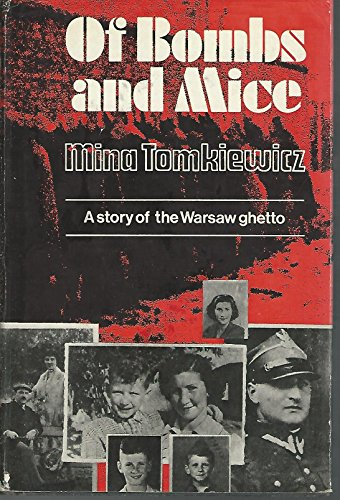 OF BOMBS AND MICE: A Story of the Warsaw Ghetto: Tomkiewicz, Mina