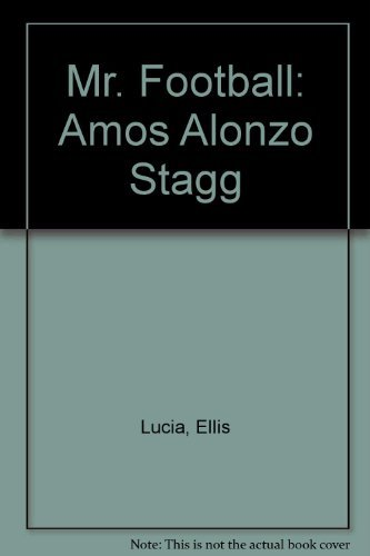 9780498073717: Mr. Football: Amos Alonzo Stagg