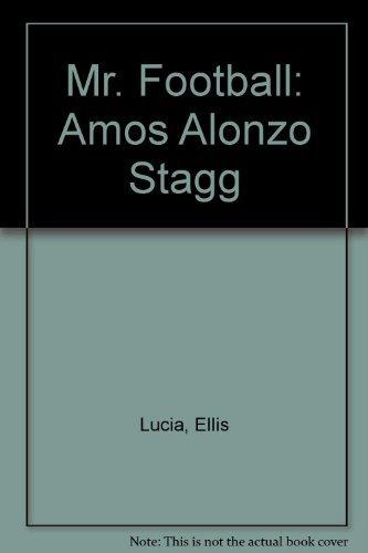 Mr. Football: Amos Alonzo Stagg: Lucia, Ellis