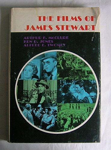 The Films of James Stewart: Jones, Ken D., Arthur F. McClure, and Alfred E. Twomey