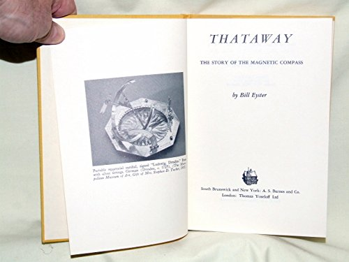 Thataway;: The story of the magnetic compass: Eyster, Bill