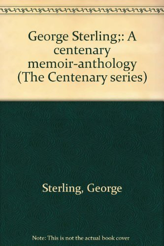 9780498074257: George Sterling;: A centenary memoir-anthology (The Centenary series)
