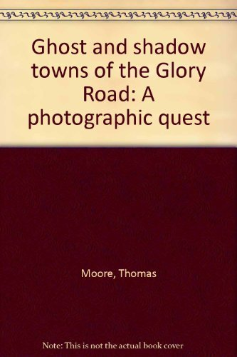 9780498074271: Ghost and shadow towns of the glory road;: A photographic quest,
