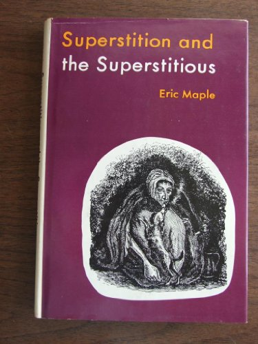 Superstition and the superstitious: Maple, Eric