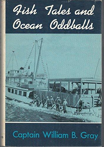 Fish Tales and Ocean Oddballs: Gray, William Bittle