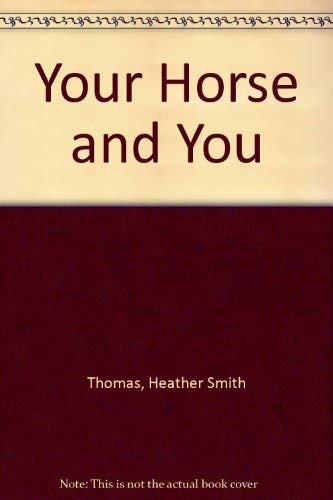 9780498074738: Your horse and you