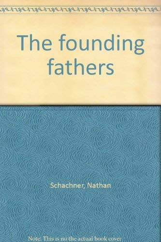 FOUNDING FATHERS, THE: Schachner, Nathan