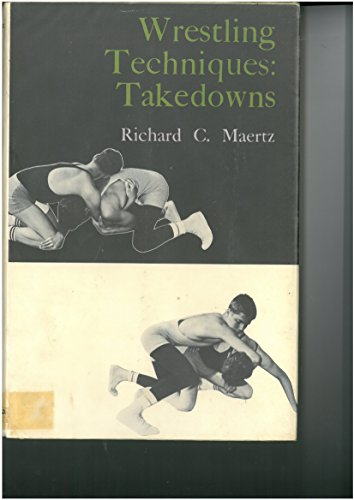 9780498075018: Wrestling Techniques: Takedowns