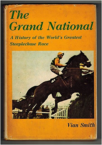 9780498075452: The Grand National: A history of the world's greatest steeplechase